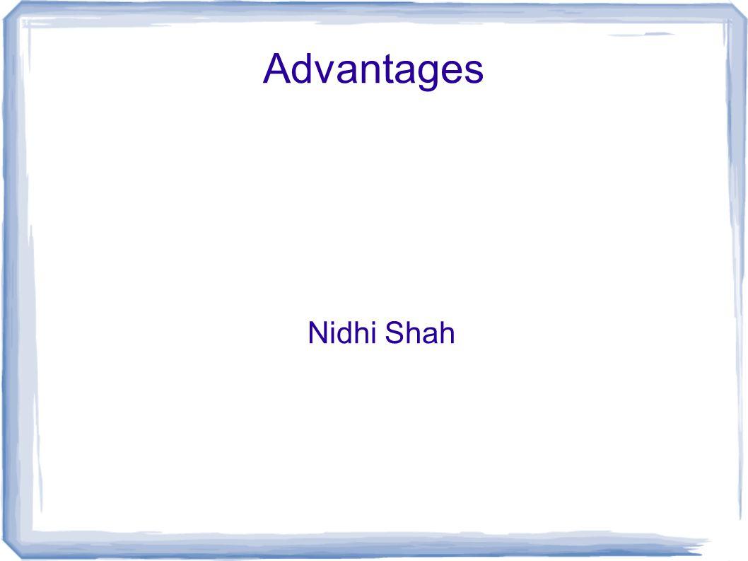 Advantages Nidhi Shah