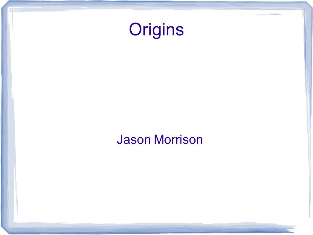 Origins Jason Morrison