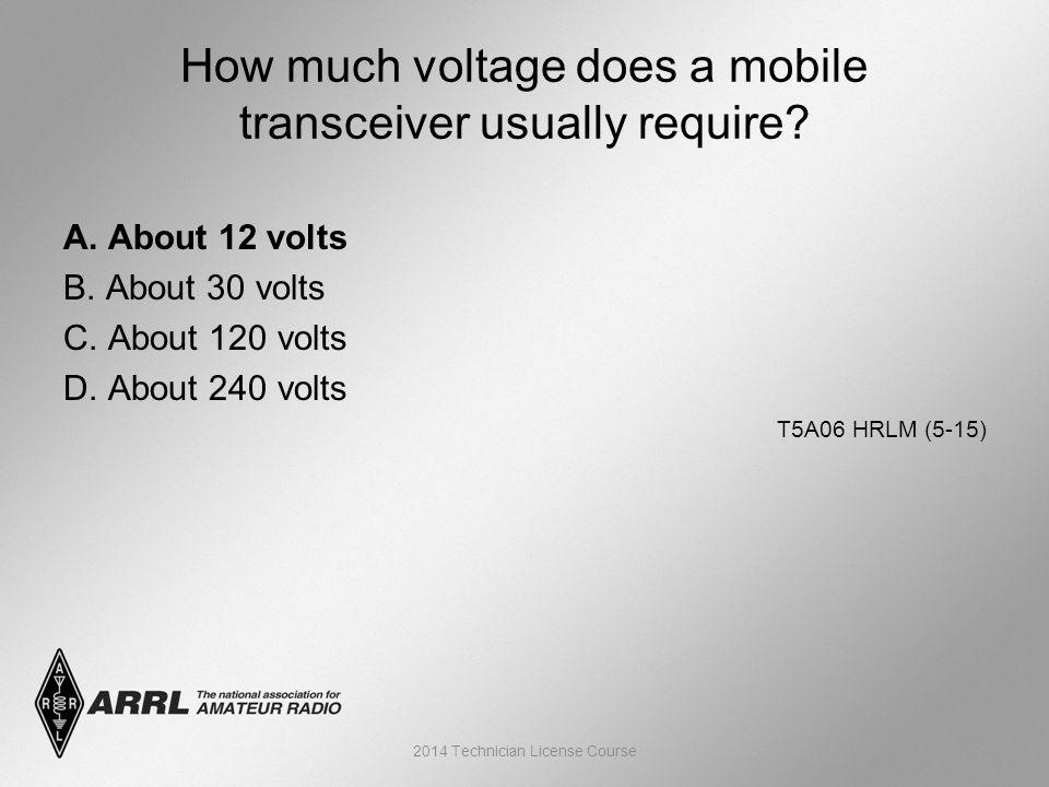 A. About 12 volts B. About 30 volts C. About 120 volts D.