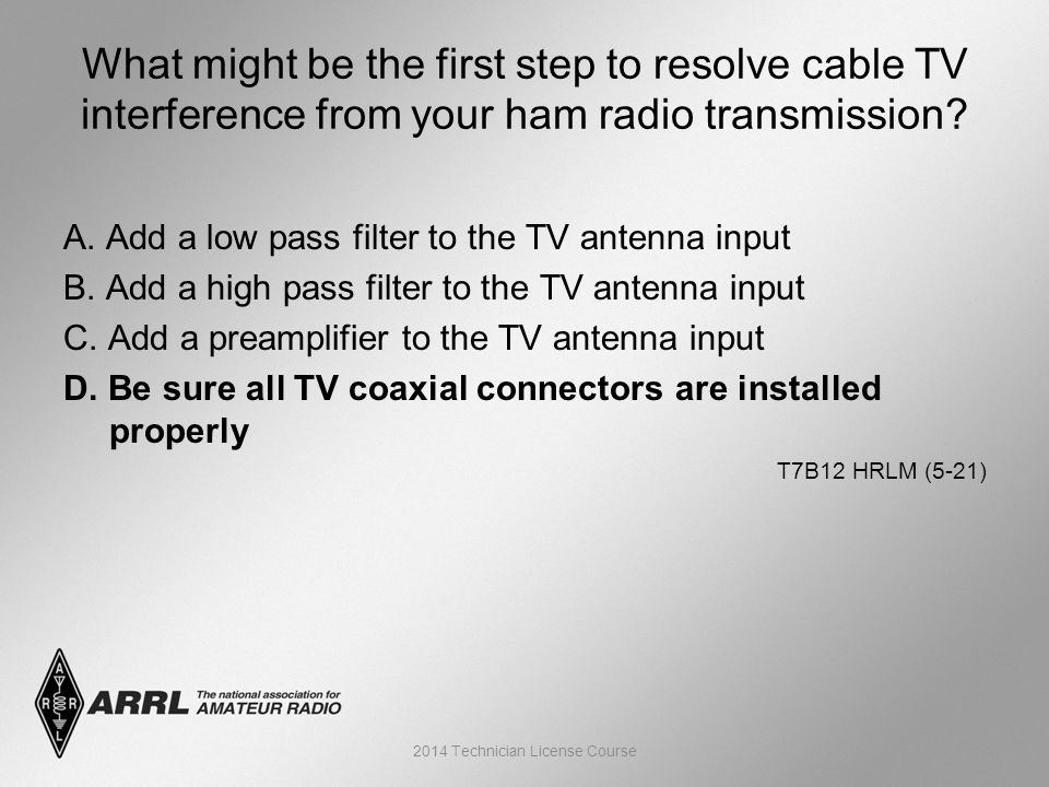 A. Add a low pass filter to the TV antenna input B.
