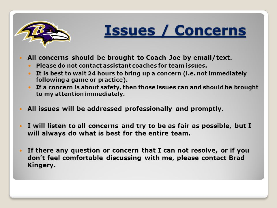All concerns should be brought to Coach Joe by email/text.