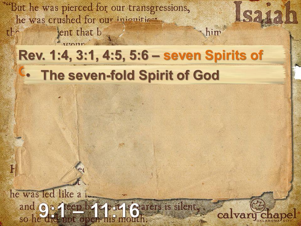 Rev. 1:4, 3:1, 4:5, 5:6 – seven Spirits of God The seven-fold Spirit of GodThe seven-fold Spirit of God