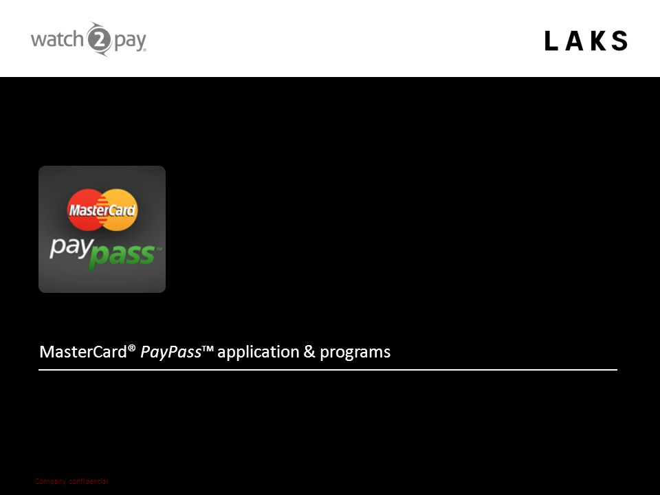 – 14 – Company confidential MasterCard® PayPass™ application & programs