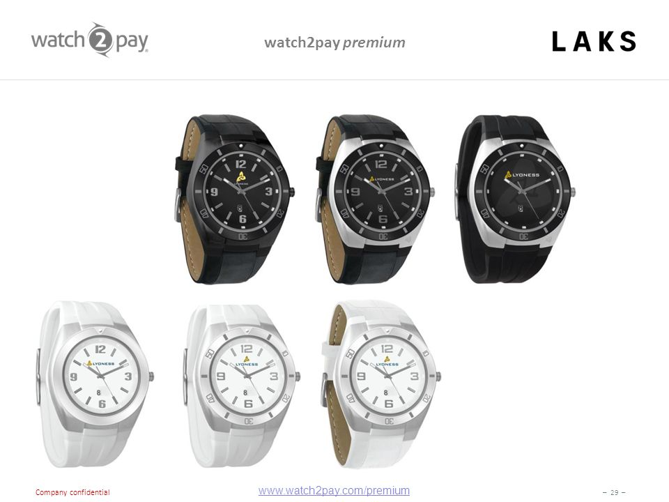 – 29 – Company confidential watch2pay premium www.watch2pay.com/premium