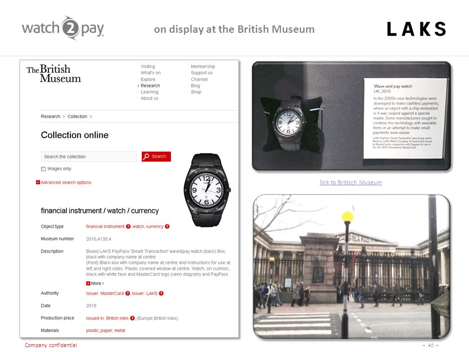 – 40 – Company confidential on display at the British Museum link to Britisch Museum