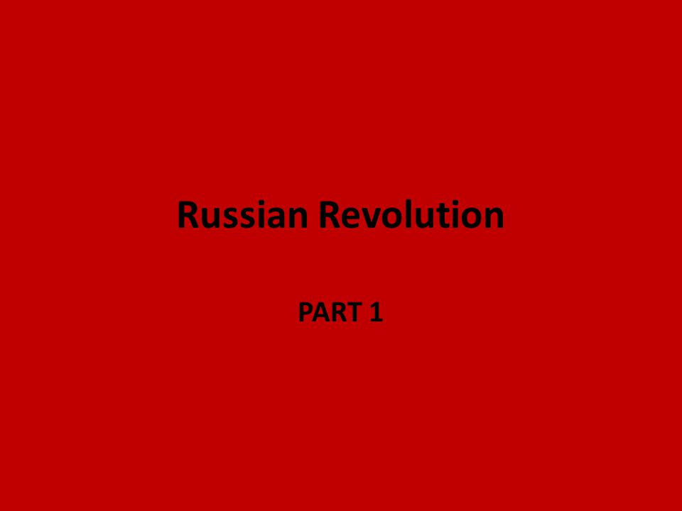 Russian Revolution PART 1
