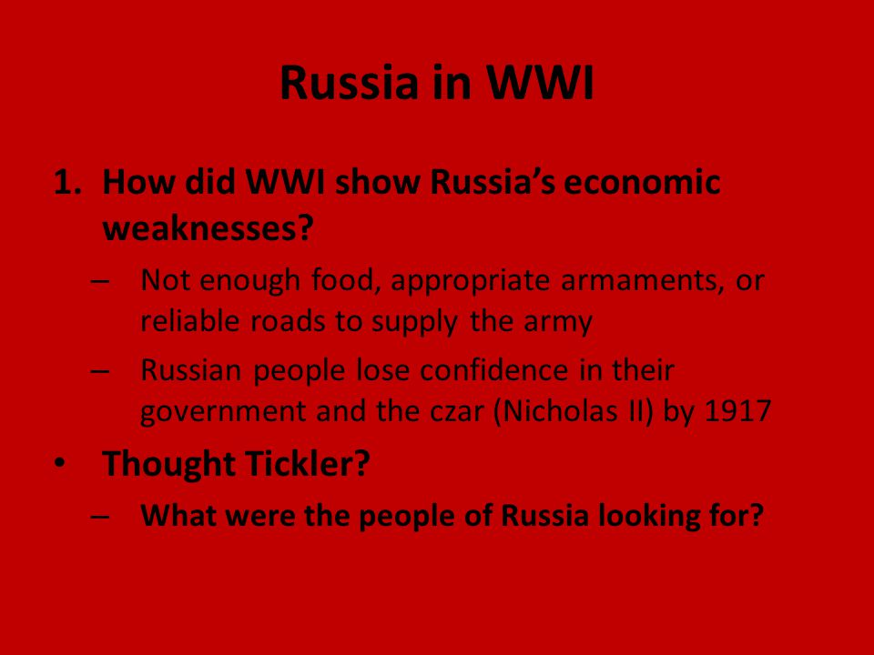 Russia in WWI 1.How did WWI show Russia's economic weaknesses.