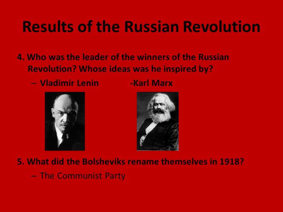 Results of the Russian Revolution 4. Who was the leader of the winners of the Russian Revolution.