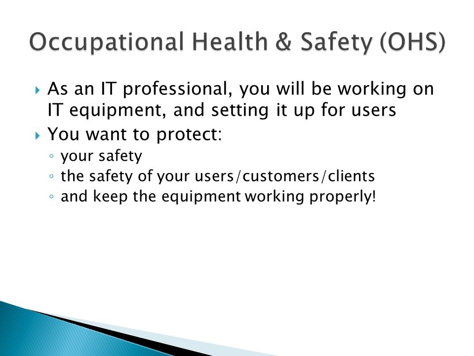  Safe work practices include: 1.Selection of appropriate tools for the task 2.