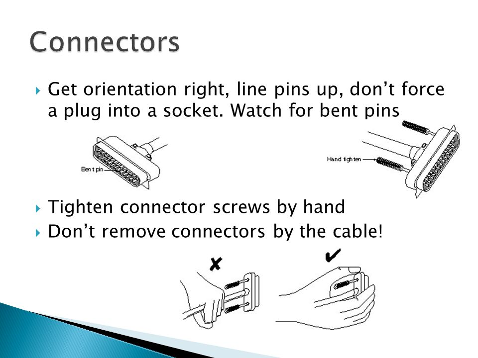  Get orientation right, line pins up, don't force a plug into a socket.