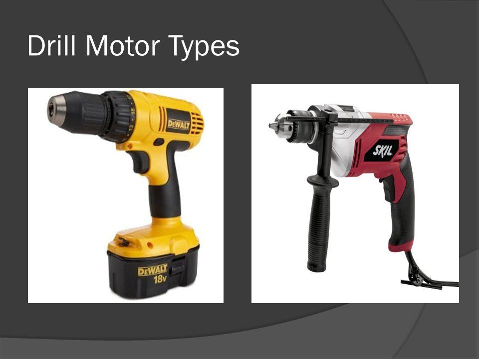 Drill Motor Types