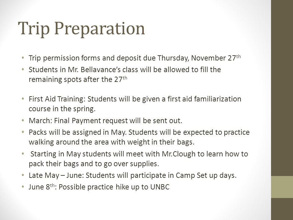 Trip Preparation Trip permission forms and deposit due Thursday, November 27 th Students in Mr.