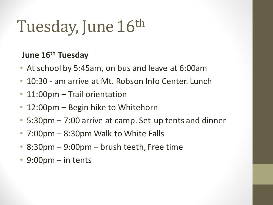 Tuesday, June 16 th June 16 th Tuesday At school by 5:45am, on bus and leave at 6:00am 10:30 - am arrive at Mt.