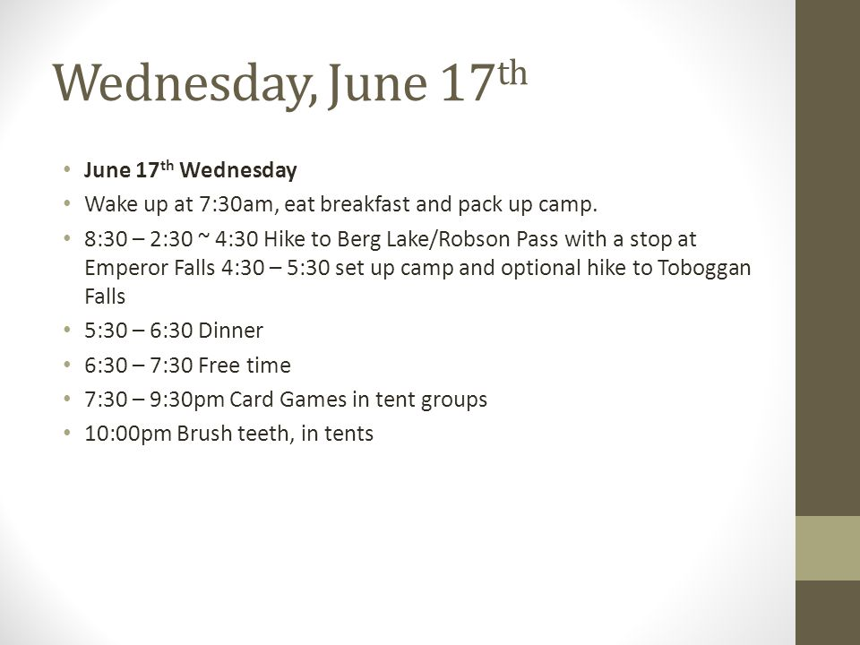 Wednesday, June 17 th June 17 th Wednesday Wake up at 7:30am, eat breakfast and pack up camp.