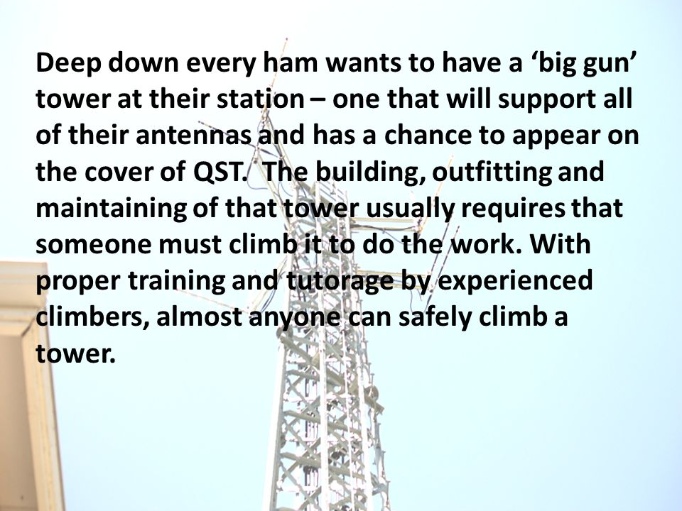 Deep down every ham wants to have a 'big gun' tower at their station – one that will support all of their antennas and has a chance to appear on the cover of QST.