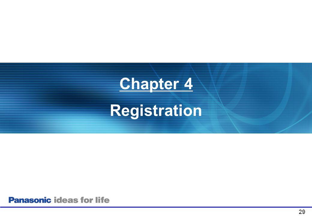 29 Chapter 4 Registration