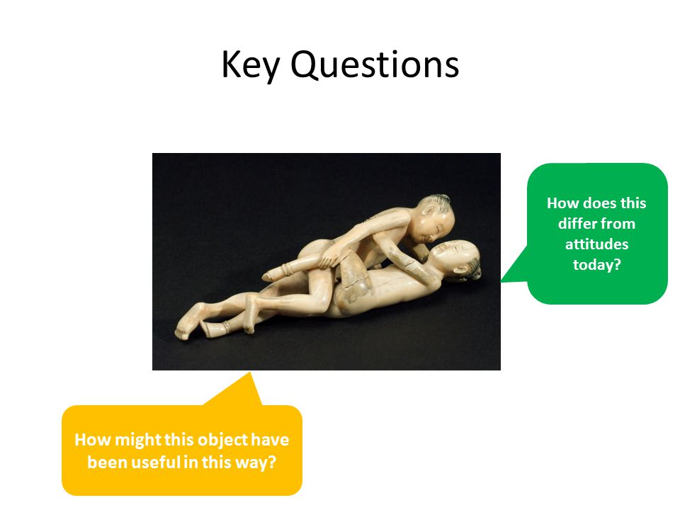 Key Questions How might this object have been useful in this way.