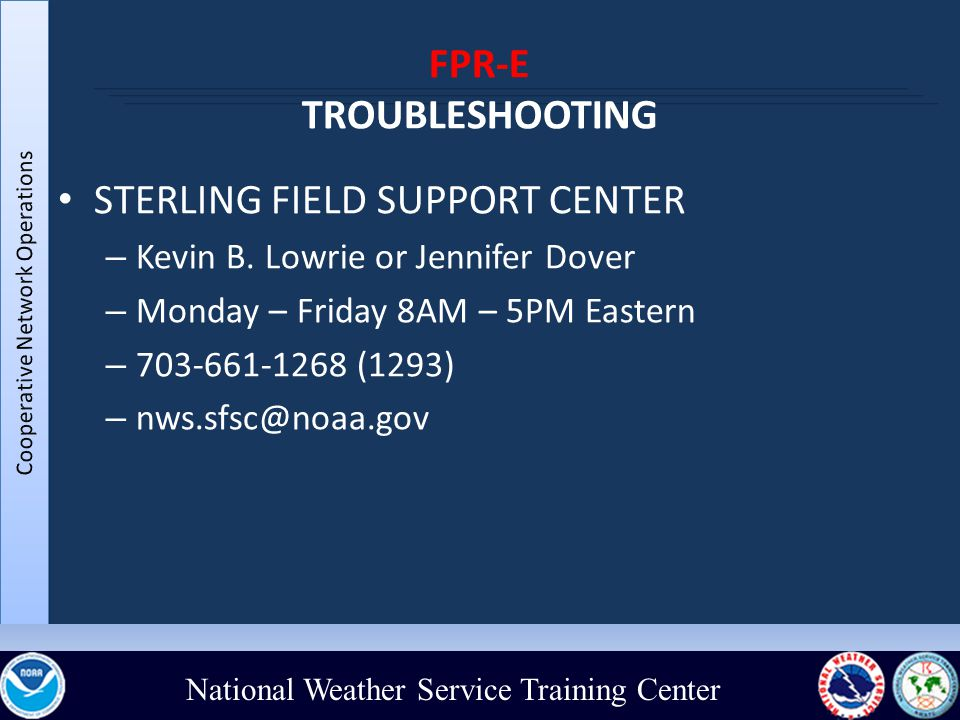 National Weather Service Training Center FPR-E TROUBLESHOOTING STERLING FIELD SUPPORT CENTER – Kevin B.