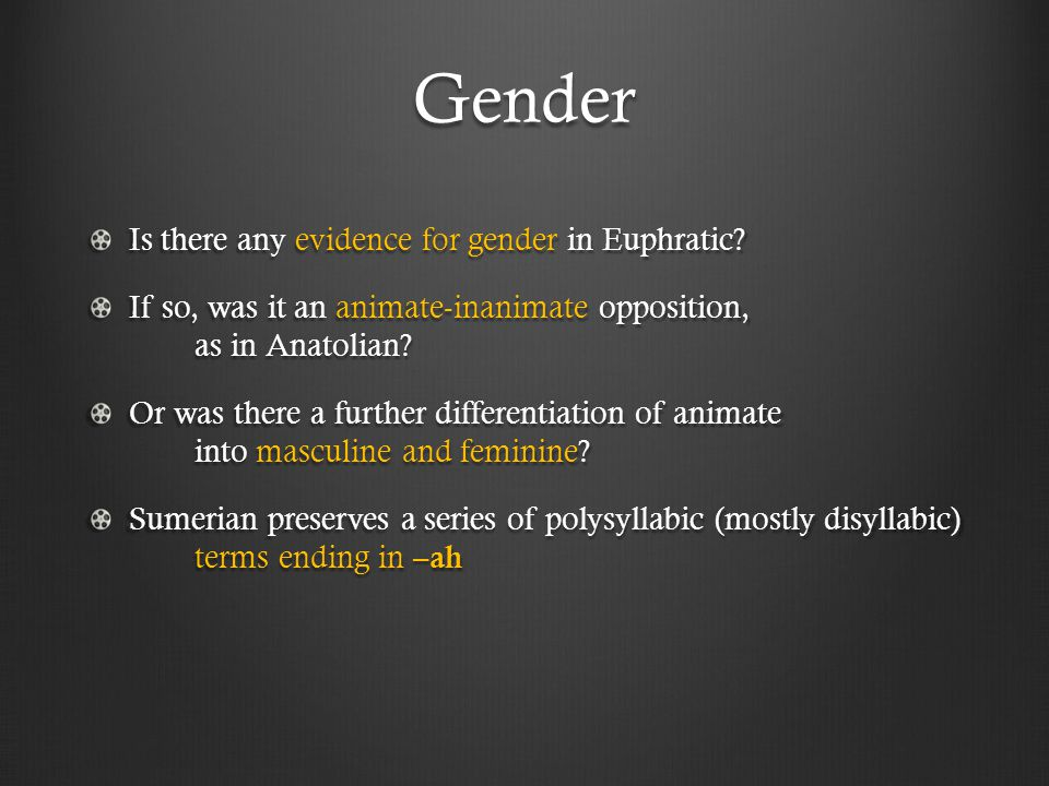 Gender Is there any evidence for gender in Euphratic.