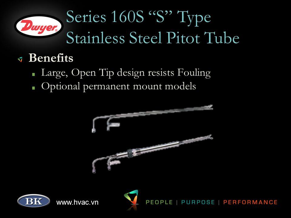 "www.hvac.vn Series 160S ""S"" Type Stainless Steel Pitot Tube Benefits Large, Open Tip design resists Fouling Optional permanent mount models"