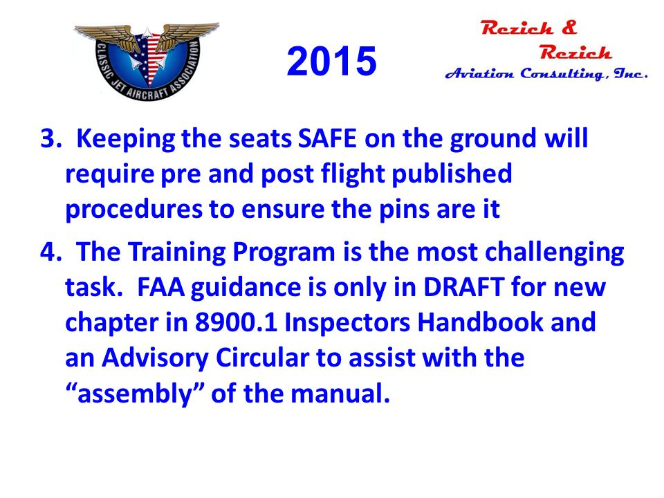 3. Keeping the seats SAFE on the ground will require pre and post flight published procedures to ensure the pins are it 4. The Training Program is the