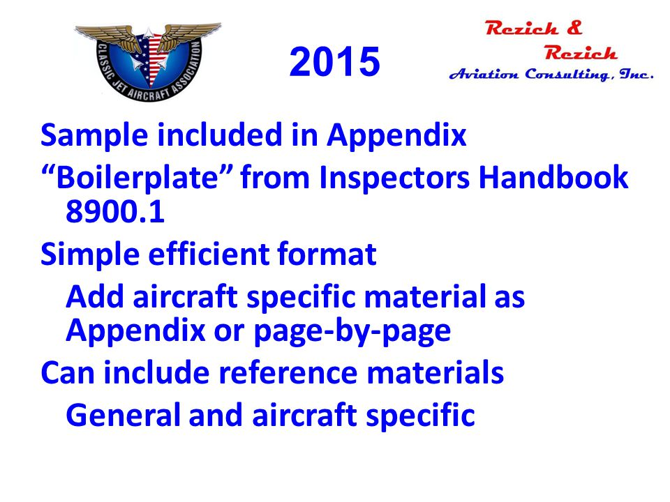 """2015 Sample included in Appendix """"Boilerplate"""" from Inspectors Handbook 8900.1 Simple efficient format Add aircraft specific material as Appendix or p"""