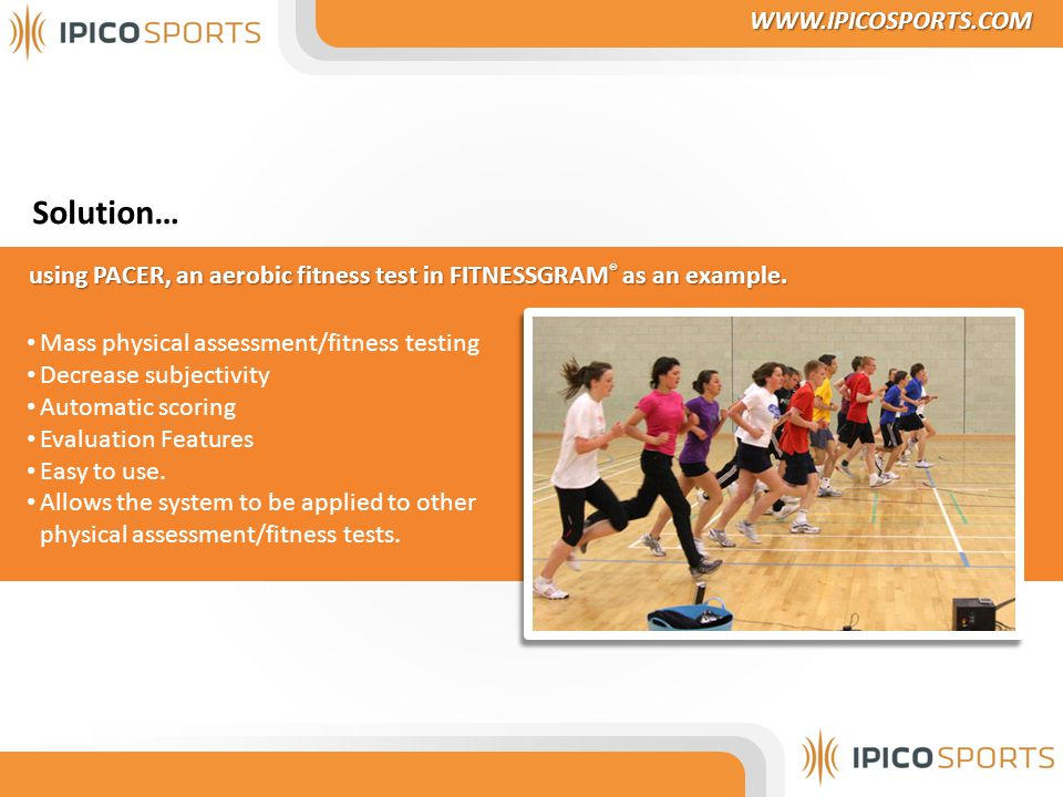 using PACER, an aerobic fitness test in FITNESSGRAM ® as an example.