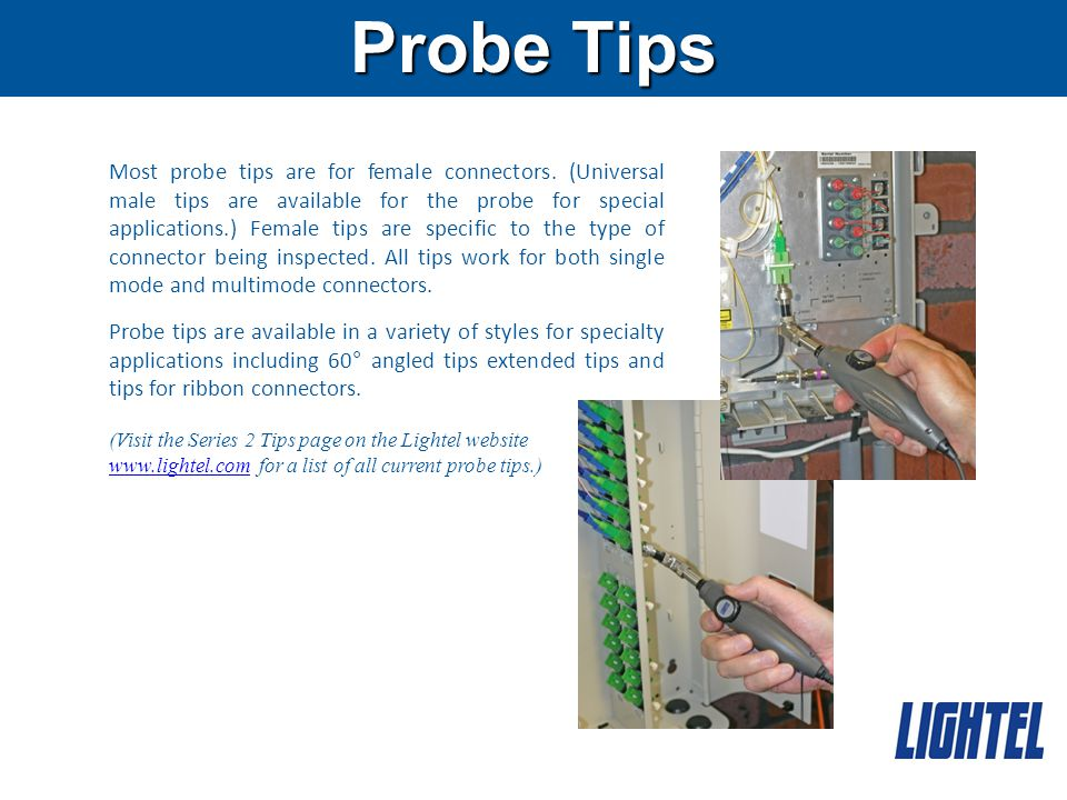 Probe Tips Most probe tips are for female connectors.