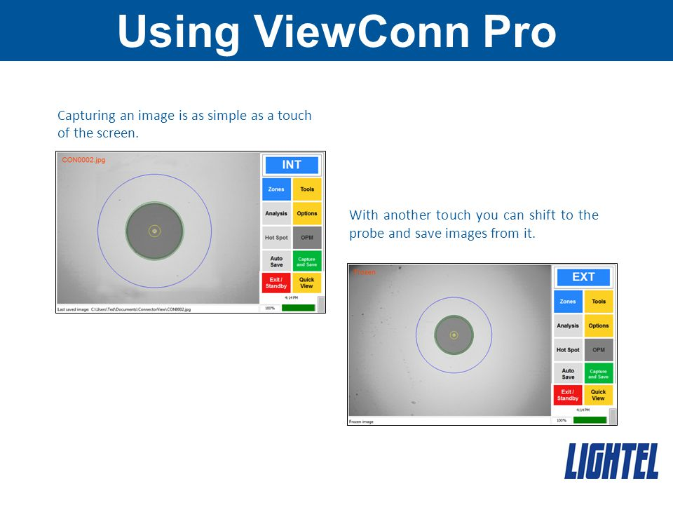 Using ViewConn Pro Capturing an image is as simple as a touch of the screen.