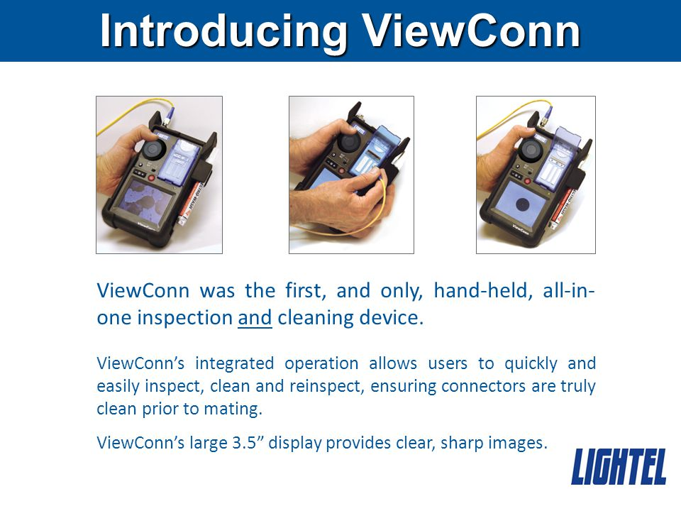 ViewConn was the first, and only, hand-held, all-in- one inspection and cleaning device.