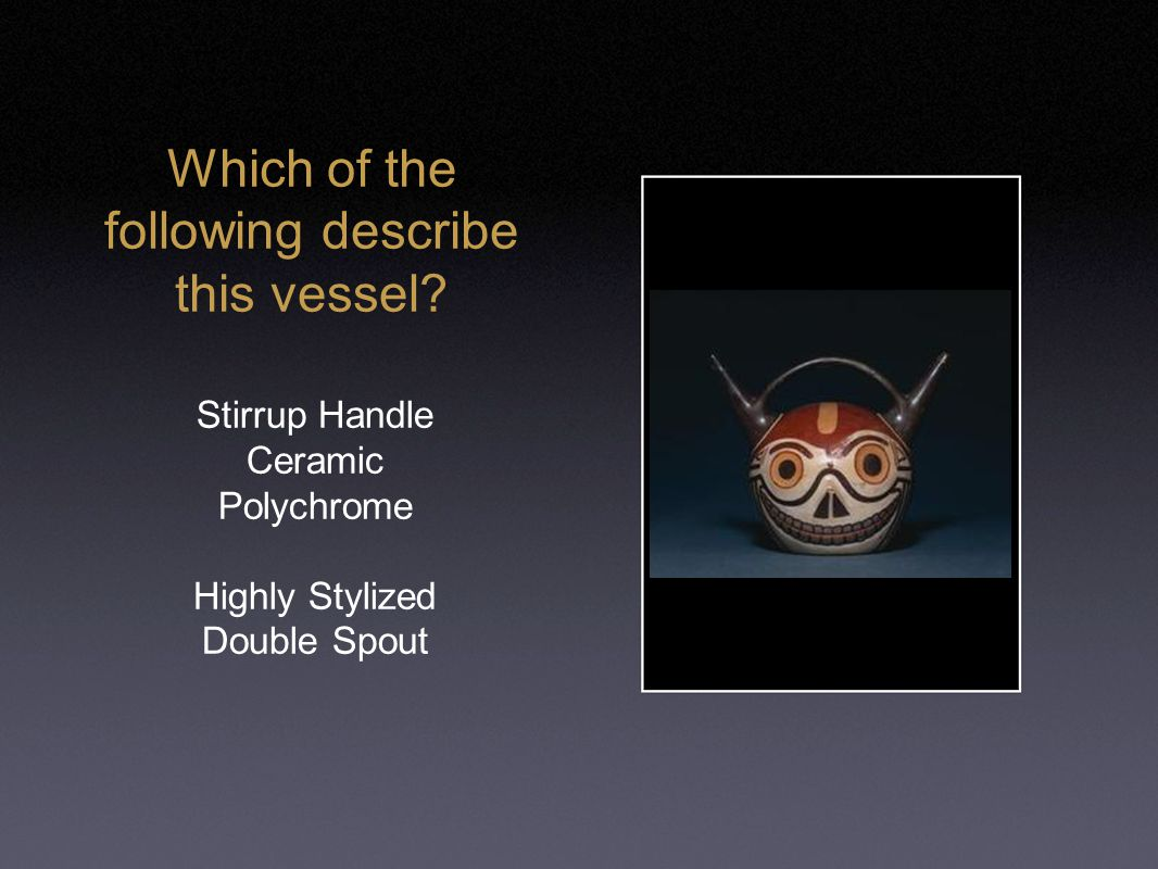 Which of the following describe this vessel.