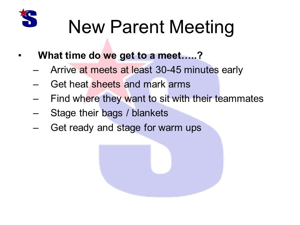 New Parent Meeting What time do we get to a meet…...