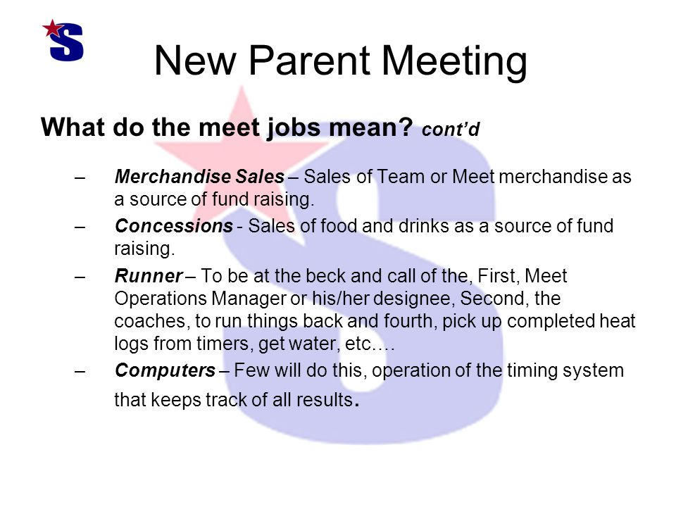 New Parent Meeting What do the meet jobs mean.