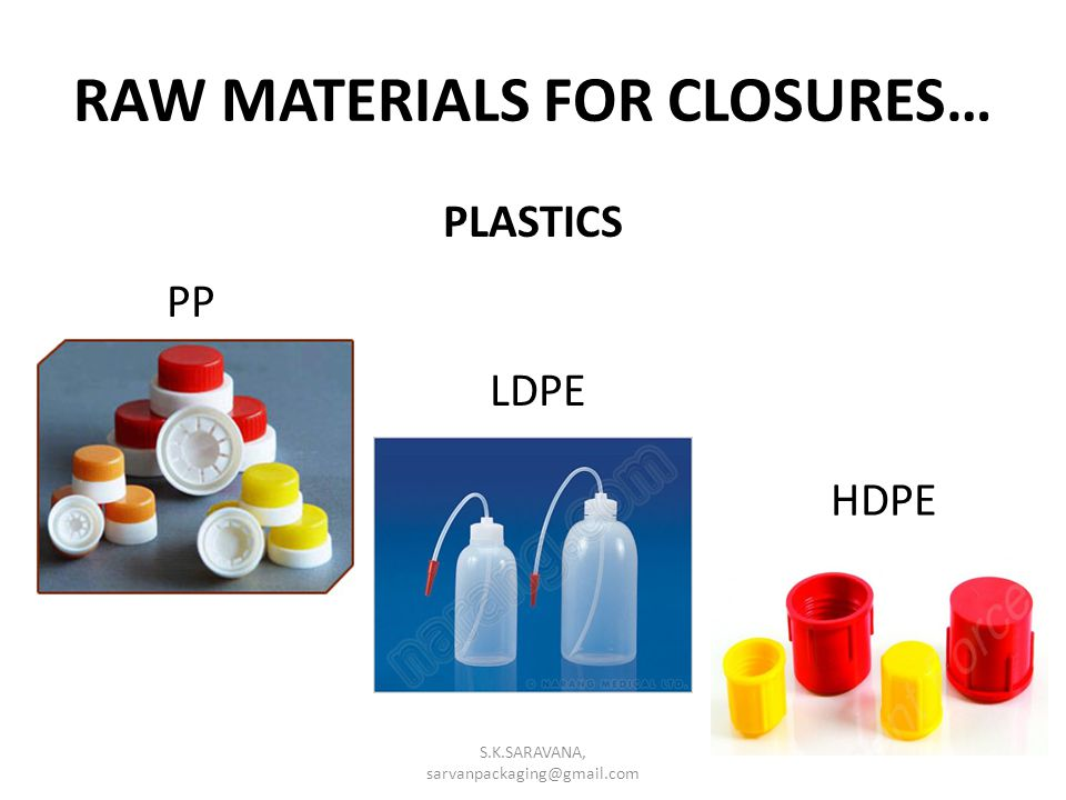 RAW MATERIALS FOR CLOSURES… PLASTICS HDPE LDPE PP S.K.SARAVANA, sarvanpackaging@gmail.com