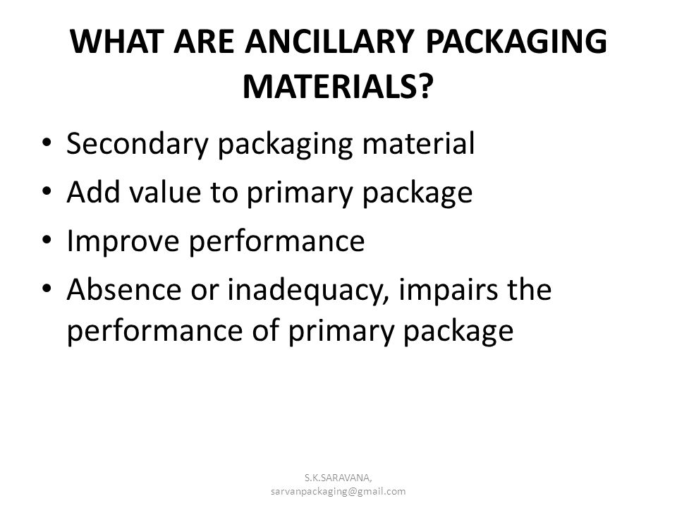 WHAT ARE ANCILLARY PACKAGING MATERIALS.