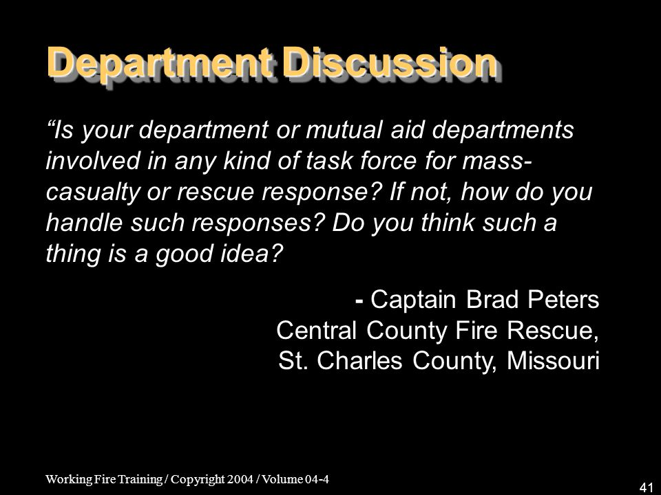 """Working Fire Training / Copyright 2004 / Volume 04-4 41 Department Discussion """"Is your department or mutual aid departments involved in any kind of ta"""