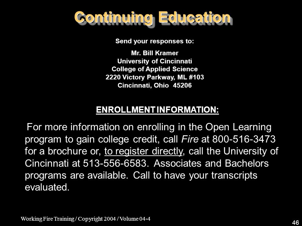 Working Fire Training / Copyright 2004 / Volume 04-4 46 Continuing Education ENROLLMENT INFORMATION: For more information on enrolling in the Open Lea