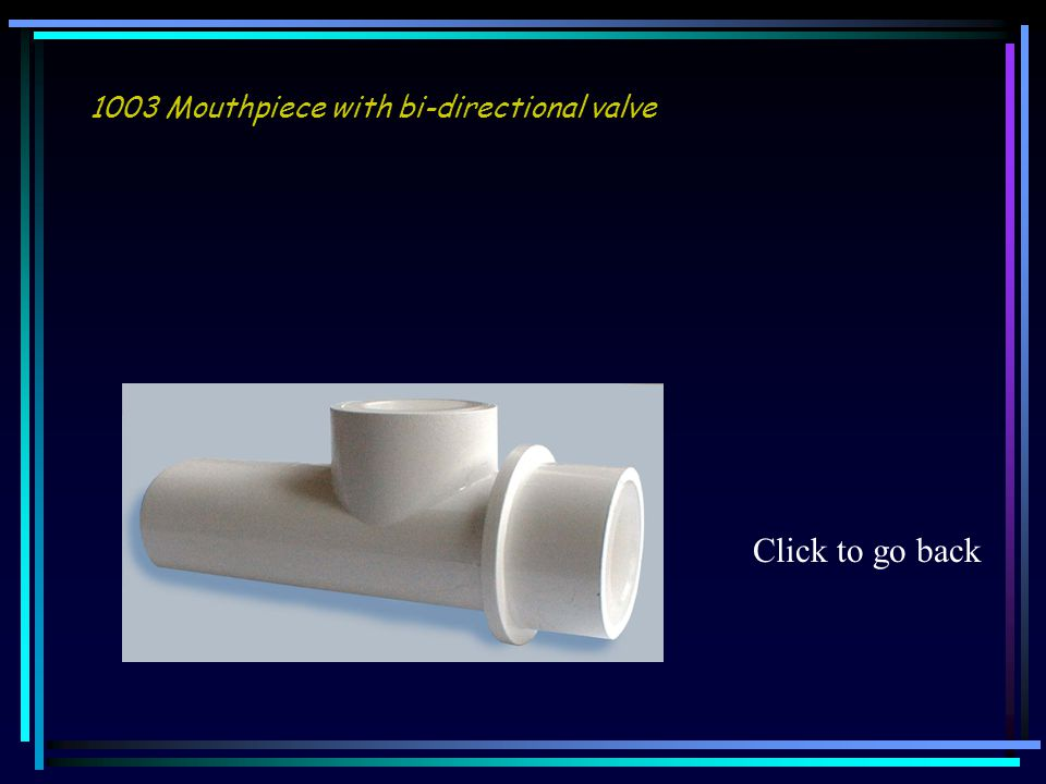 1003 Mouthpiece with bi-directional valve Click to go back