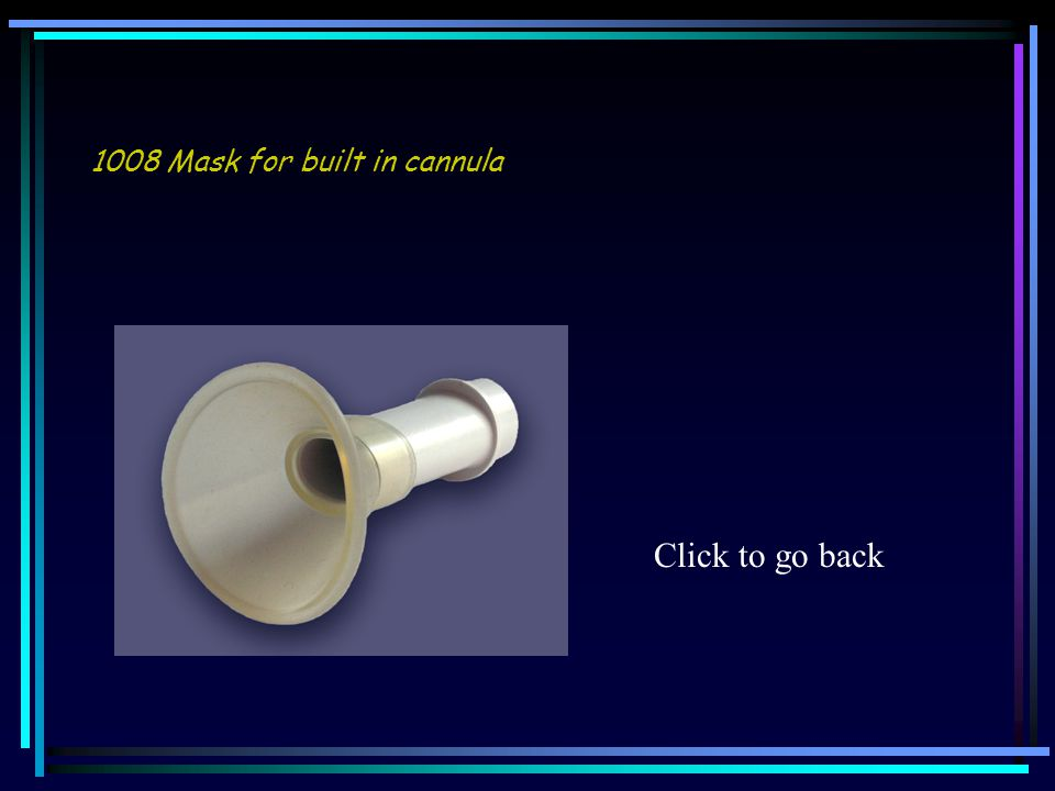 1008 Mask for built in cannula Click to go back