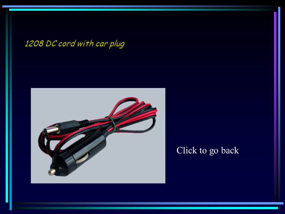 1208 DC cord with car plug Click to go back