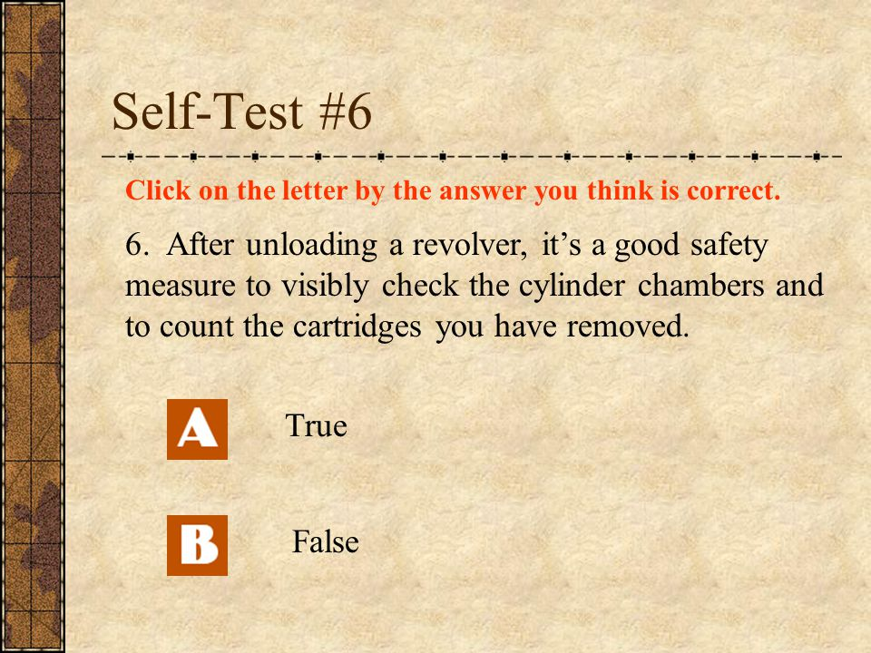 Self-Test #6 Click on the letter by the answer you think is correct.