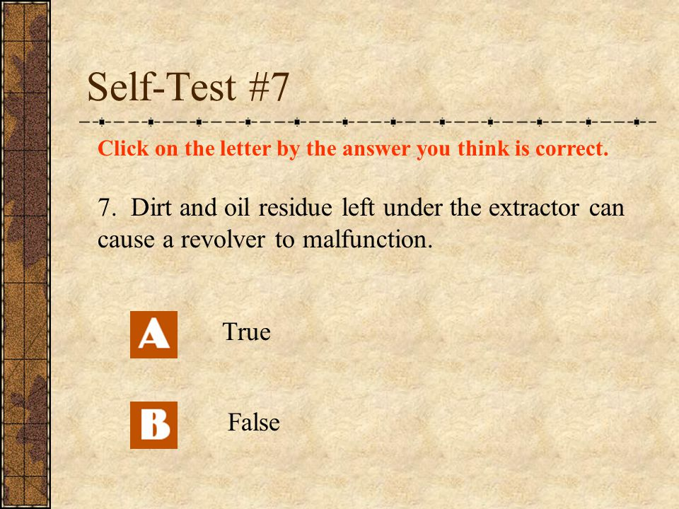Self-Test #7 Click on the letter by the answer you think is correct.