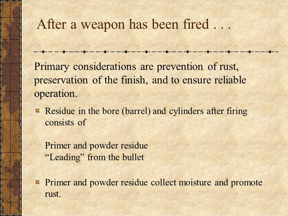 After a weapon has been fired...