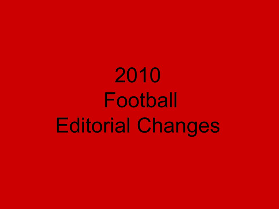 2010 Football Editorial Changes