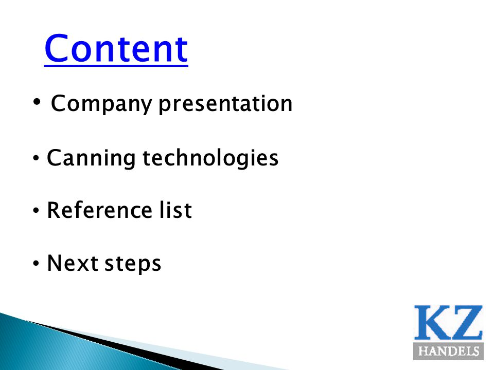 Content Company presentation Canning technologies Reference list Next steps