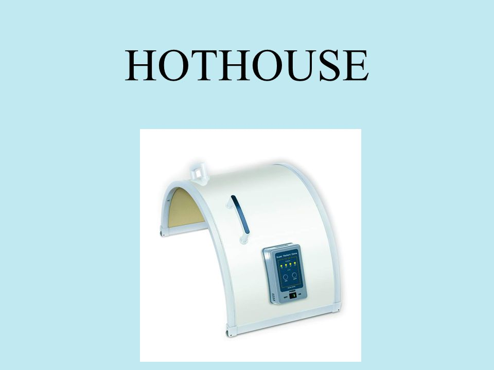 HOTHOUSE