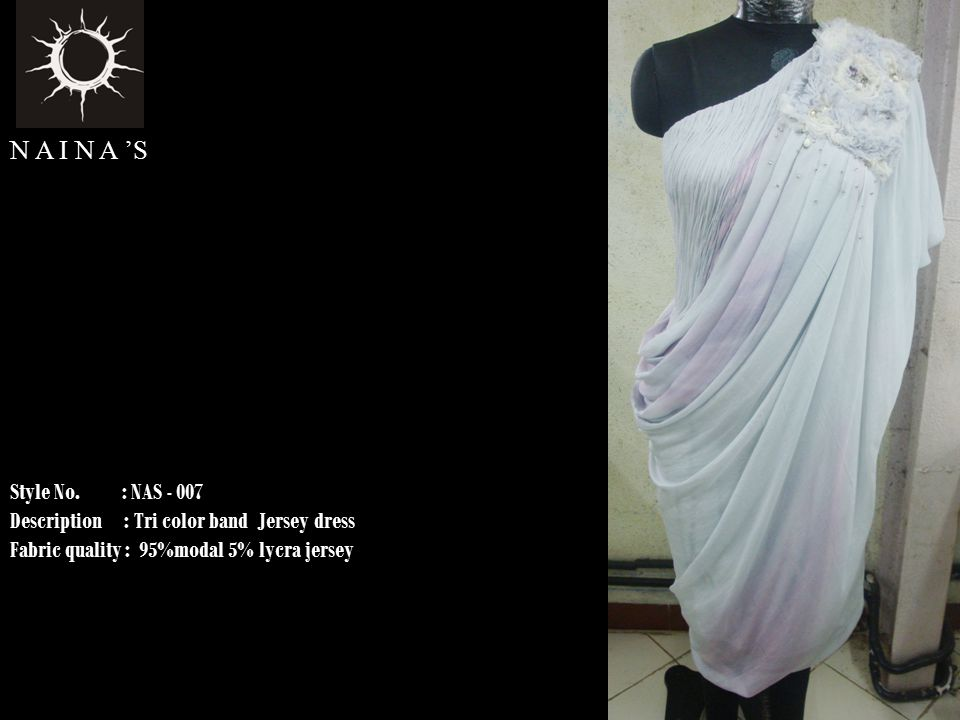 Style No. : NAS - 007 Description : Tri color band Jersey dress Fabric quality : 95%modal 5% lycra jersey N A I N A 'S