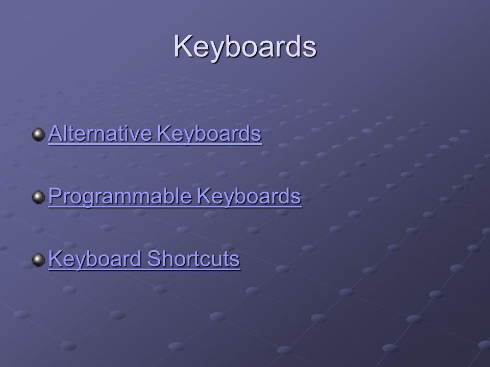 Keyboards Alternative Keyboards Alternative Keyboards Programmable Keyboards Programmable Keyboards Keyboard Shortcuts Keyboard Shortcuts