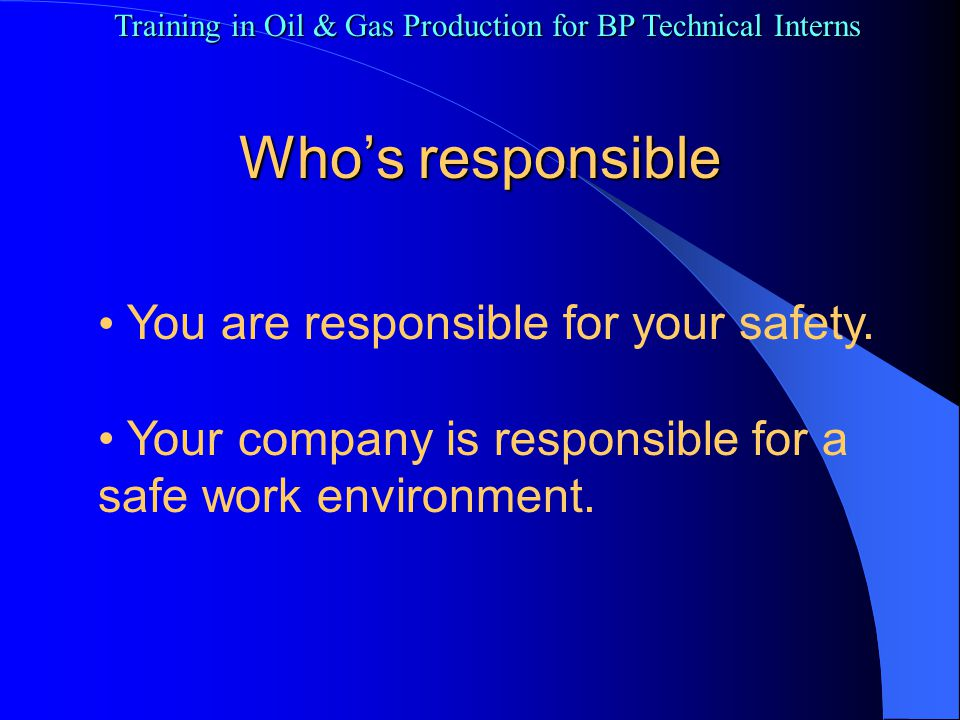 Training in Oil & Gas Production for BP Technical Interns Lockout/Tagout 4 Employee designations ( see page 2) Authorized employee Authorized employee Affected employee Affected employee Energy sources (see page 3) Electrical Electrical Mechanical Mechanical Pneumatic and others Pneumatic and others
