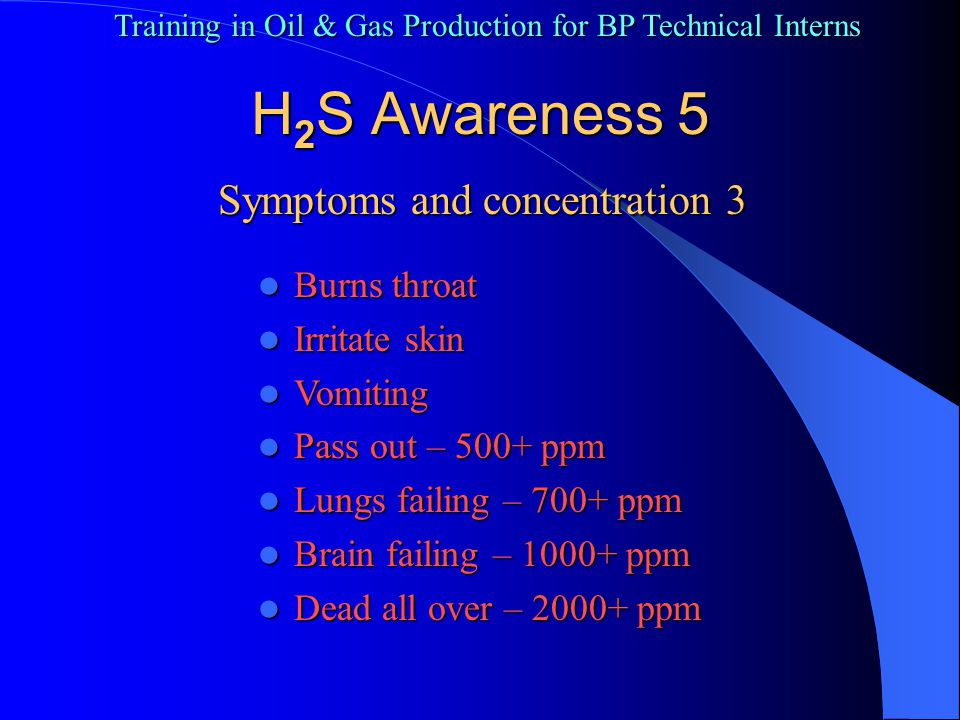 Training in Oil & Gas Production for BP Technical Interns Hazard communications (8) 9 MSDS Sections – Pages 13-14 Health Hazard Data Health Hazard Data Precautions for Safe Handling and Use Precautions for Safe Handling and Use Special Protection Special Protection Special Precautions Special Precautions